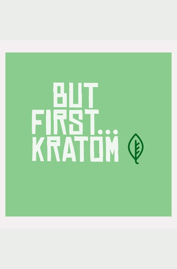 but first kratom custom sticker